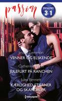 Venner og elskende / Juleflirt på ranchen / Kærlighed, stjerner og skandaler - Catherine Mann, Jules Bennett, Jessica Lemmon