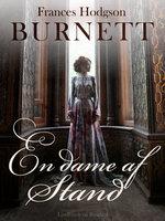 En Dame af Stand - Frances Hodgson Burnett