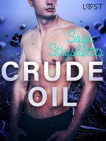Crude Oil – Erotic Short Story - Saga Stigsdotter