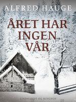 Året har ingen vår - Alfred Hauge
