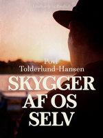 Skygger af os selv - Povl Tolderlund Hansen