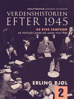Verdenshistorien efter 1945. De rige samfund. De vestlige lande og Japan 1945-1980. Bind 2 - Erling Bjøl