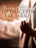 Teltmageren fra Tarsus - Benny Adriansen