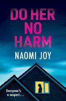 Do Her No Harm - Naomi Joy