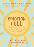 Emotionfull: A Guide to Self-Care for Your Mental Health and Emotions - Lauren Woods