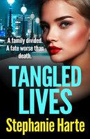 Tangled Lives - Stephanie Harte