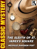 The Sleuth of St. James's Square - Melville Davisson Post