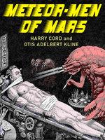 Meteor-Men of Mars - Otis Adelbert Kline, Harry Cord