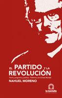 El partido y la revolución - Nahuel Moreno