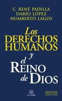 Los derechos humanos y el Reino de Dios - Darío López R., René Padill, Humberto Lagos