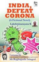 INDIA, DEFEAT CORONA - Lakshminarayana K