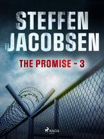 The Promise – Part 3 - Steffen Jacobsen