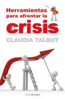 Herramientas para afrontar la crisis - Claudia Talbot
