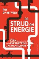 De strijd om energie - Roy op het Veld