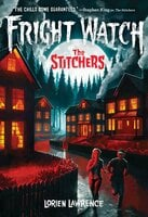 The Stitchers (Fright Watch #1) - Lorien Lawrence
