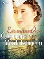 En människas väg - Gunnar Wahlström