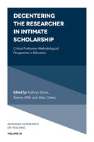 Decentering the Researcher in Intimate Scholarship - Alan Ovens, Kathryn Strom, Tammy Mills