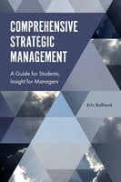 Comprehensive Strategic Management: A Guide for Students, Insight for Managers - Eric J. Bolland