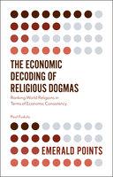 The Economic Decoding of Religious Dogmas: Ranking World Religions in Terms of Economic Consistency - Paul Fudulu