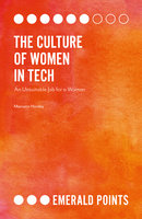 The Culture of Women in Tech: An Unsuitable Job for a Woman - Mariann Hardey