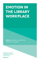 Emotion in the Library Workplace - Samantha Schmehl Hines, Miriam Matteson