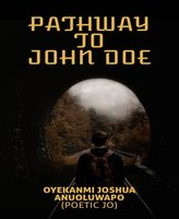 Pathway To John Doe - Joshua Oyekanmi