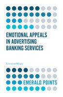 Emotional Appeals in Advertising Banking Services - Emmanuel Mogaji