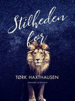 Stilheden før - Tørk Haxthausen