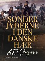 Sønderjyderne i den danske hær - A. D. Jørgensen