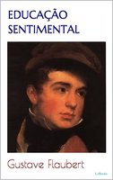 Educação Sentimental - Flaubert - Gustave Flaubert