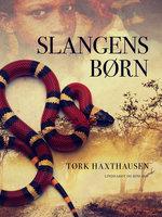 Slangens børn. En afrikansk historie - Tørk Haxthausen
