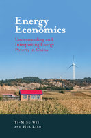 Energy Economics: Understanding and Interpreting Energy Poverty in China - Hua Liao, Yi-Ming Wei