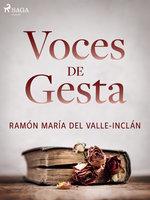 Voces de gesta - Ramón María Del Valle Inclán