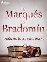El marqués de Bradomín - Ramón María Del Valle Inclán