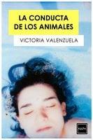 La conducta de los animales - Victoria Valenzuela