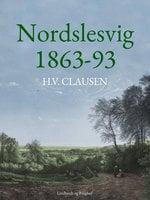 Nordslesvig 1863-93 - H. V. Clausen
