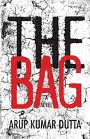 The Bag: A Novel - Arup Kumar Dutta