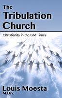 The Tribulation Church - Louis Moesta