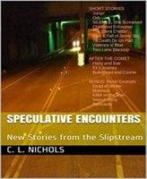 Speculative Encounters - C. L. Nichols