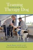 Teaming With Your Therapy Dog - Ann R. Howie