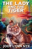 The Lady and the Tiger - Jody Lynn Nye