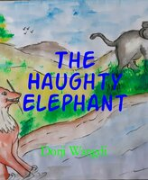 The Haughty Elephant - Dorji Wangdi