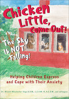 Chicken Little, Come Out! The Sky Is Not Falling! - Michele Winchester Vega, Sharen Casazza, Katie Helpley, Corrine Varavides
