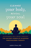 Cleanse Your Body, Reveal Your Soul - Judith E. Pentz