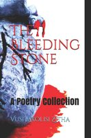 The Bleeding Stone - Vusi Mxolisi Zitha