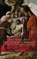 The Golden Bough: A Study in Comparative Religion (Vol. 1&2) - James George Frazer