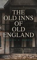 The Old Inns of Old England - Charles G. Harper