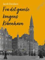 Fra det gamle kongens København - Jacob Davidsen
