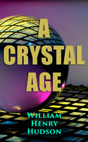 A Crystal Age - William Henry Hudson