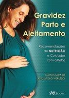 Gravidez, parto e aleitamento - Natalia Mira de Assumpção Verutsky